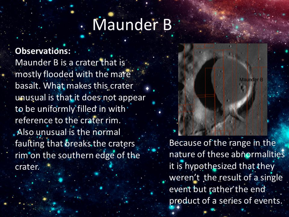 Maunder B Observations: Maunder B is a crater that is mostly flooded with the mare basalt.