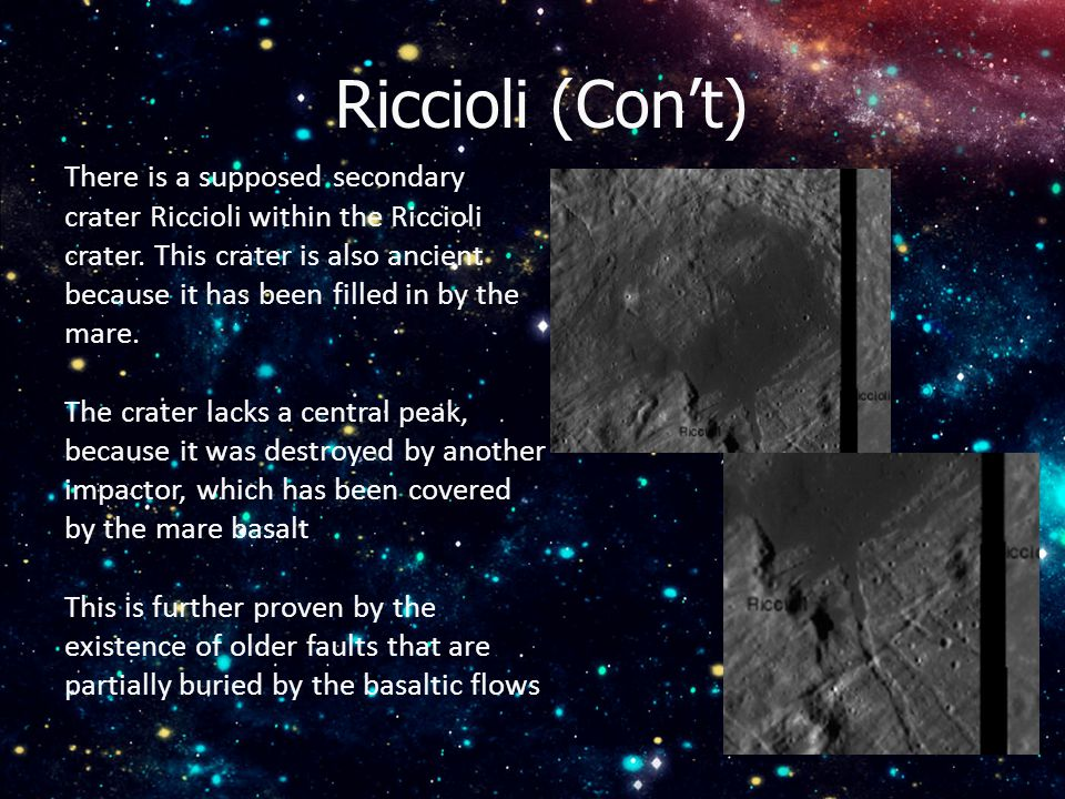 Riccioli (Con't) There is a supposed secondary crater Riccioli within the Riccioli crater.