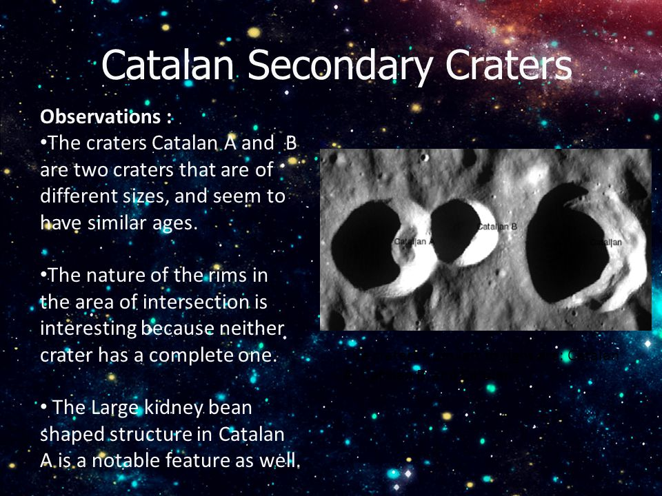 Catalan Secondary Craters The craters from left to right are: Catalan A, Catalan B, and Catalan