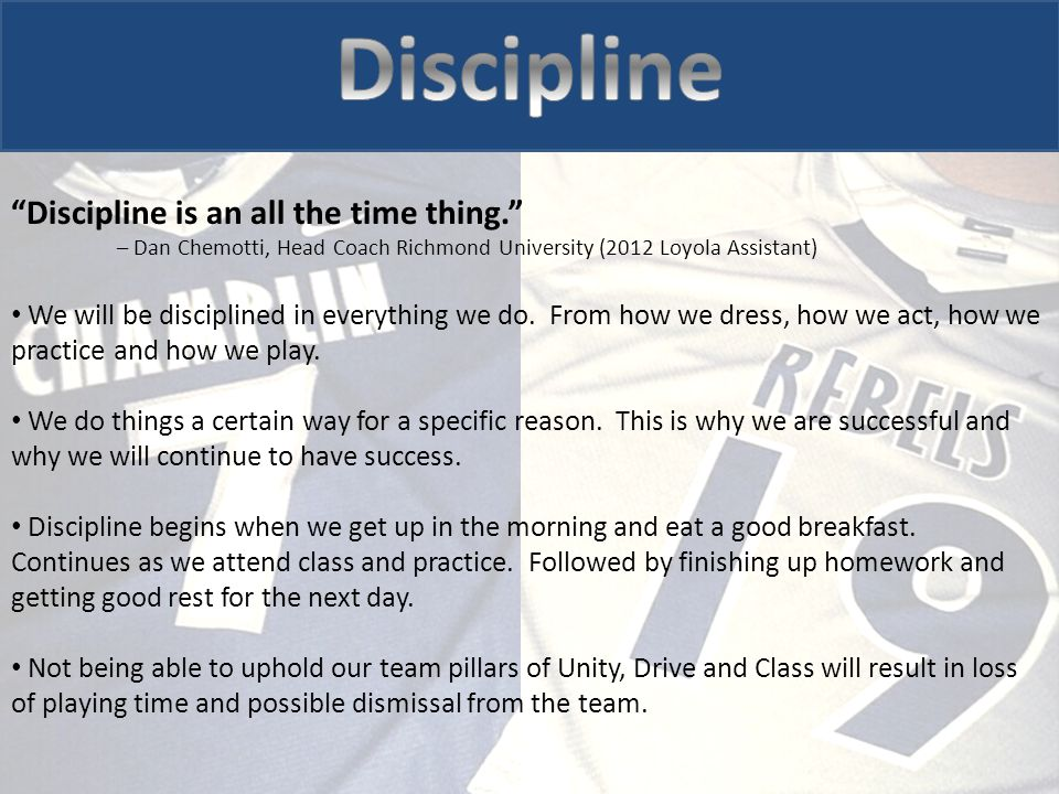 We will be disciplined in everything we do.