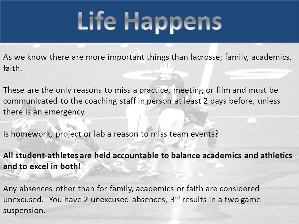 As we know there are more important things than lacrosse; family, academics, faith.