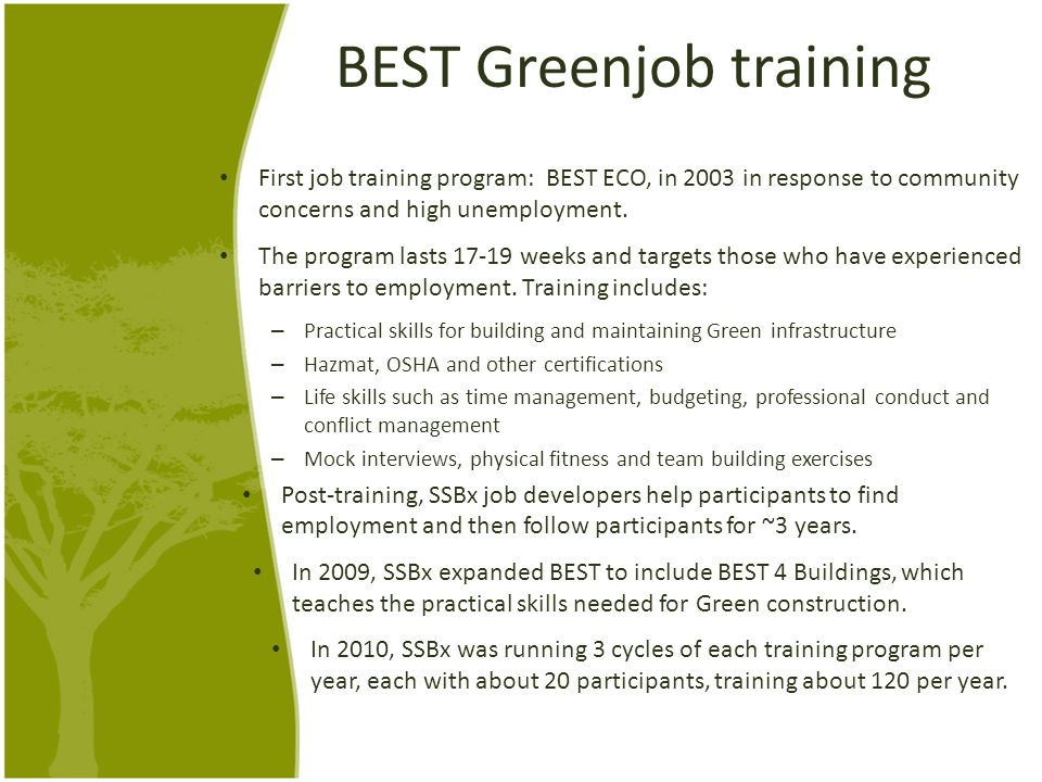 BEST Greenjob training First job training program: BEST ECO, in 2003 in response to community concerns and high unemployment.