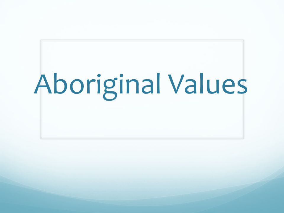 Aboriginal Values