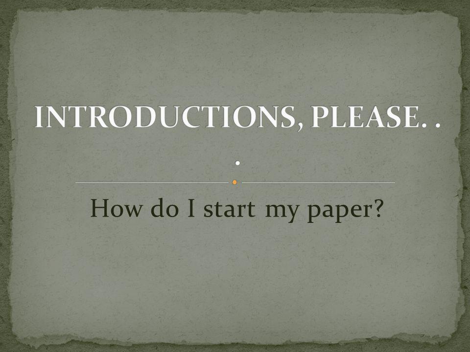 How do I start my paper