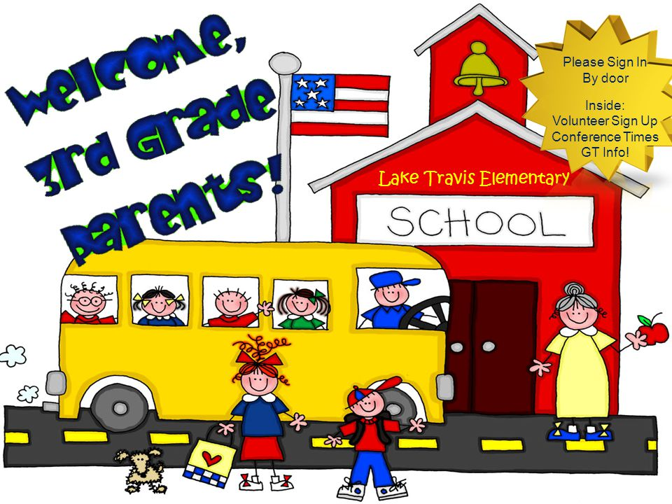 Lake Travis Elementary Please Sign In By door Inside: Volunteer Sign Up Conference Times GT Info!