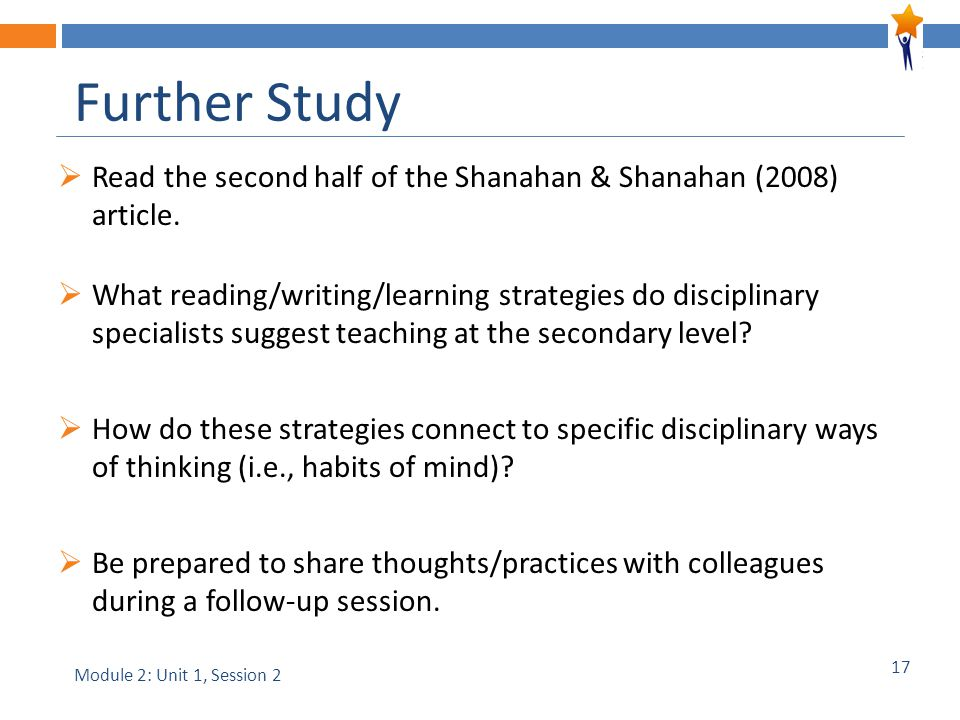 17 Further Study  Read the second half of the Shanahan & Shanahan (2008) article.