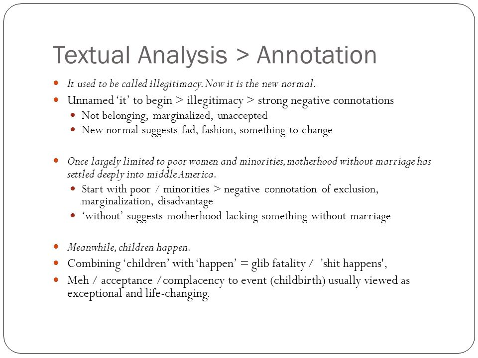 Textual Analysis > Annotation It used to be called illegitimacy.