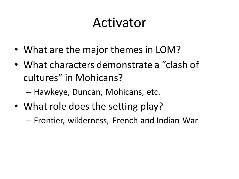 Activator What are the major themes in LOM.
