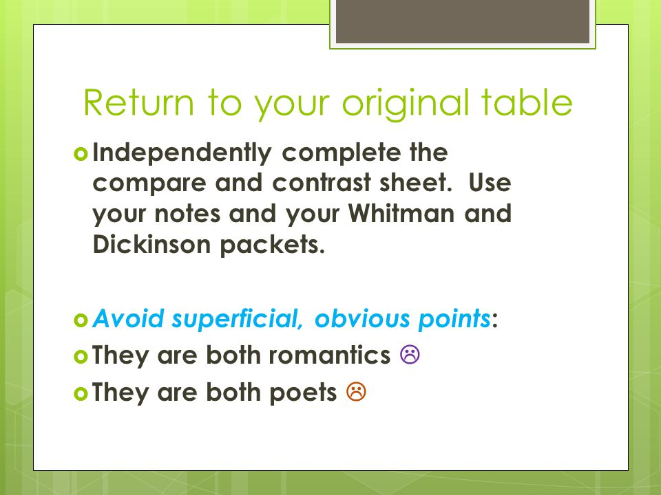 Return to your original table  Independently complete the compare and contrast sheet.