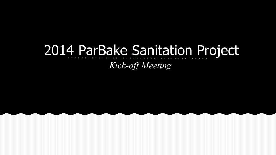 2014 ParBake Sanitation Project Kick-off Meeting