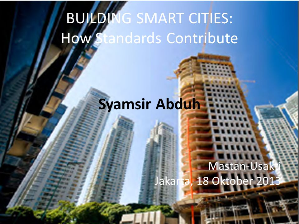 SMART City : Background A city exists for the sake of a good life- NOT for the sake of life only (Aristotle) 200 years ago, just 3 every 100 people lived in cities.