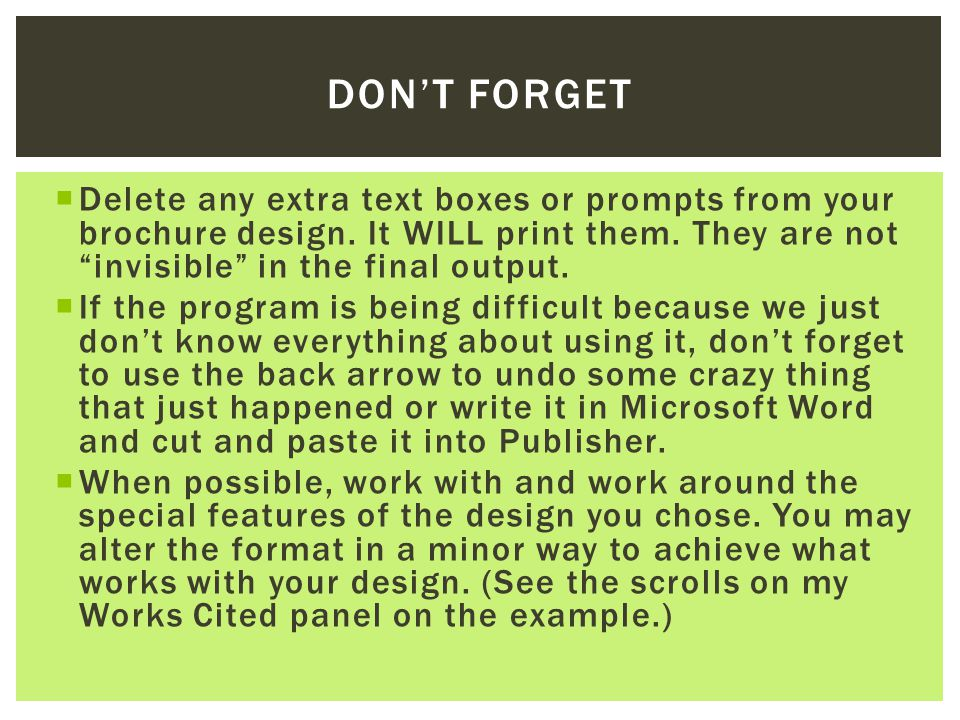  Delete any extra text boxes or prompts from your brochure design.