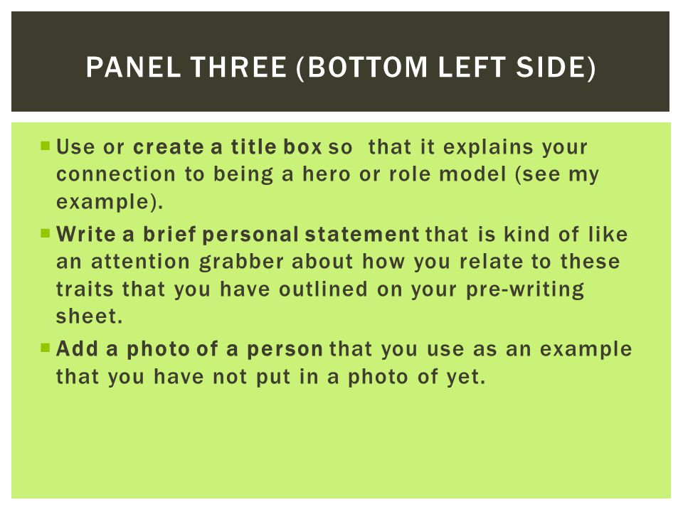  Create or use a title box that states the three or four characteristics that you are using to exemplify your hero or role model.