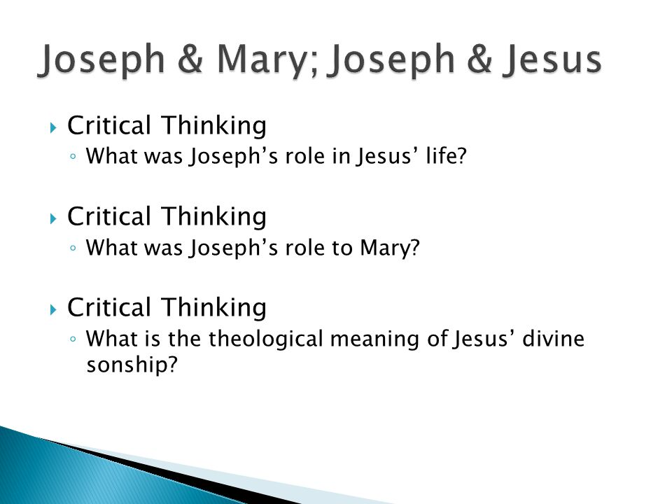  Critical Thinking ◦ What was Joseph's role in Jesus' life.