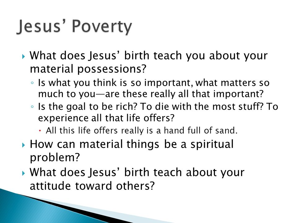  What does Jesus' birth teach you about your material possessions.