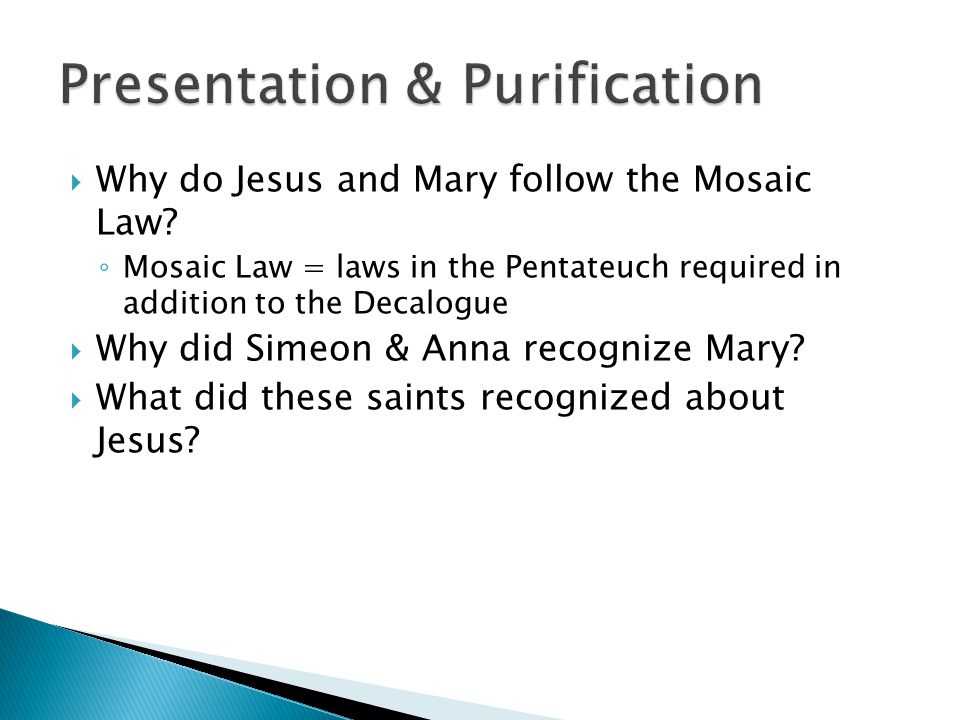  Why do Jesus and Mary follow the Mosaic Law.