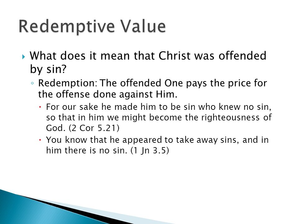  What does it mean that Christ was offended by sin.