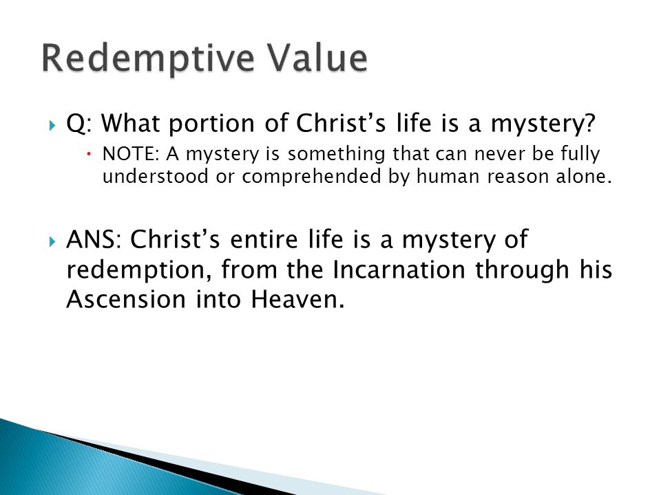  Q: What portion of Christ's life is a mystery.