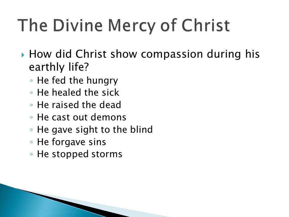  How did Christ show compassion during his earthly life.
