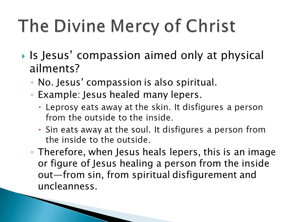  Is Jesus' compassion aimed only at physical ailments.