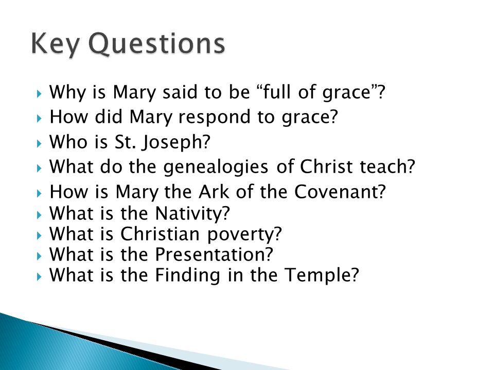  Why is Mary said to be full of grace .  How did Mary respond to grace.