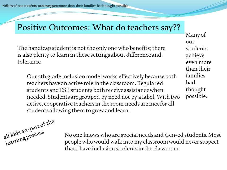 Positive Outcomes: What do teachers say?.