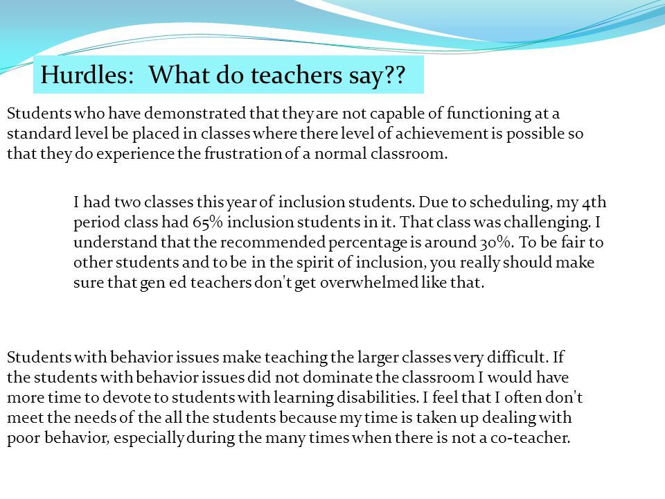 Students who have demonstrated that they are not capable of functioning at a standard level be placed in classes where there level of achievement is possible so that they do experience the frustration of a normal classroom.