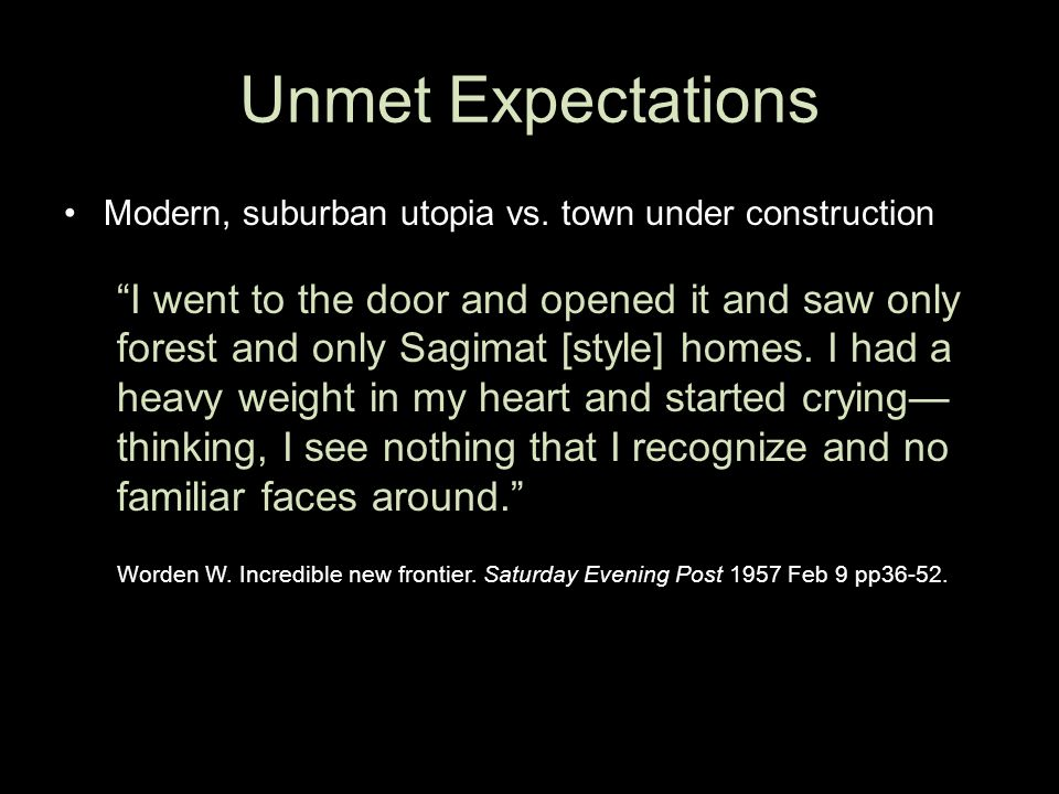 Unmet Expectations Modern, suburban utopia vs.