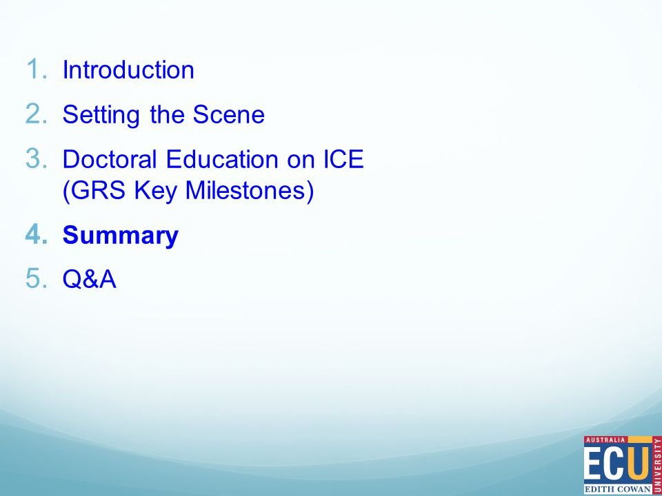 1. Introduction 2. Setting the Scene 3. Doctoral Education on ICE (GRS Key Milestones) 4.