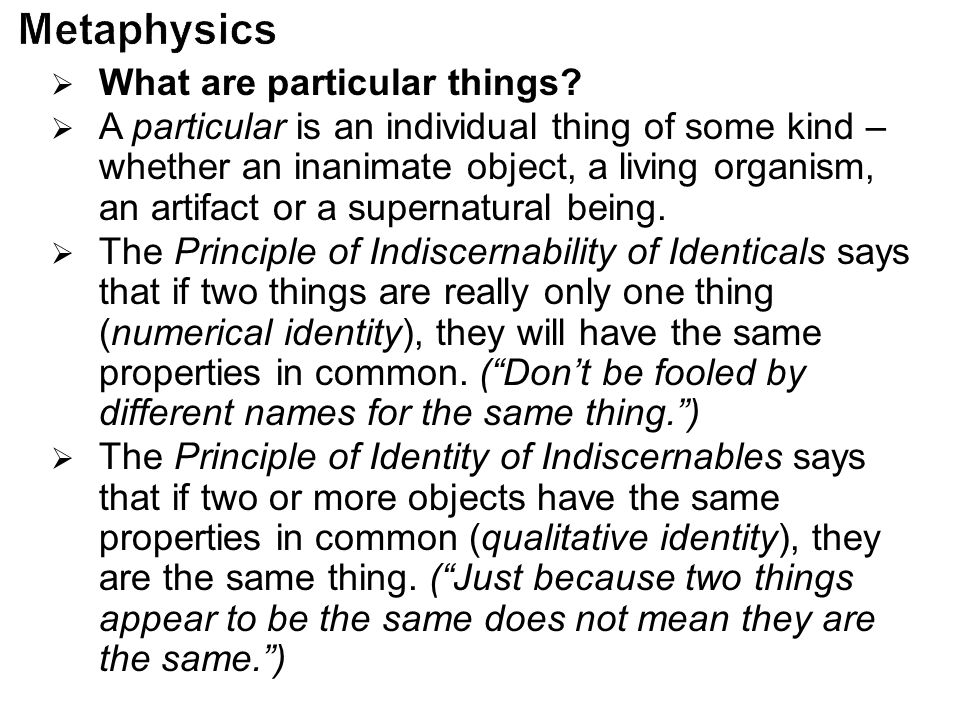  What are particular things?  A particular is an individual thing of some kind – whether an inanimate object, a living organism, an artifact or a su