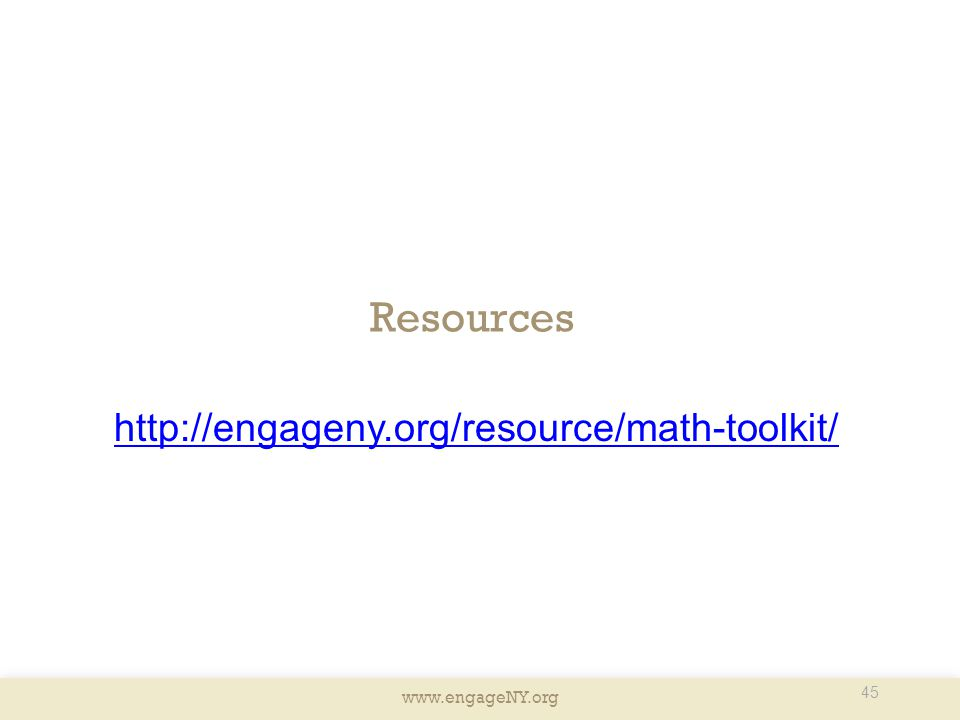 www.engageNY.org Resources 45 http://engageny.org/resource/math-toolkit/