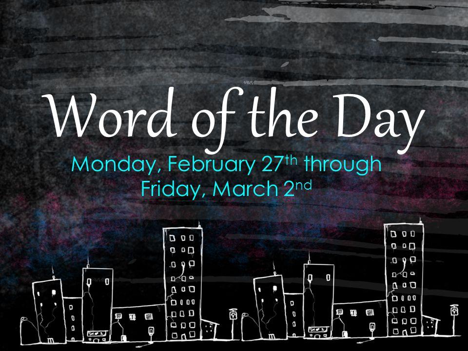 Wednesday, February 29 th – 2 nd Block Din – noun.