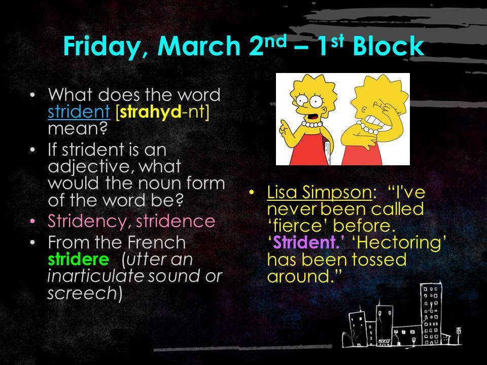 Thursday, March 1 st – 4 th Block vociferous.