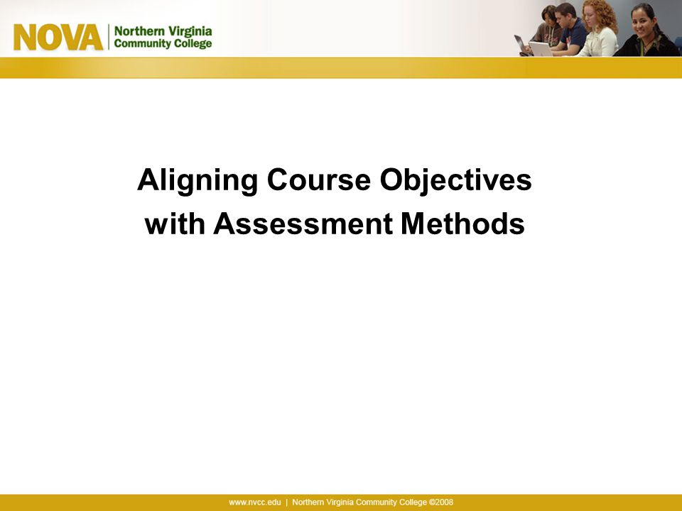 Aligning Course Objectives with Assessment Methods
