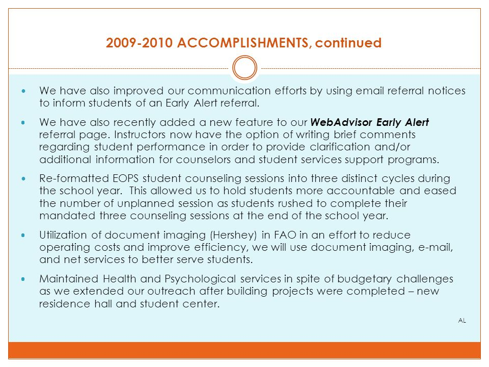 2009-2010 ACCOMPLISHMENTS, continued We have also improved our communication efforts by using email referral notices to inform students of an Early Alert referral.