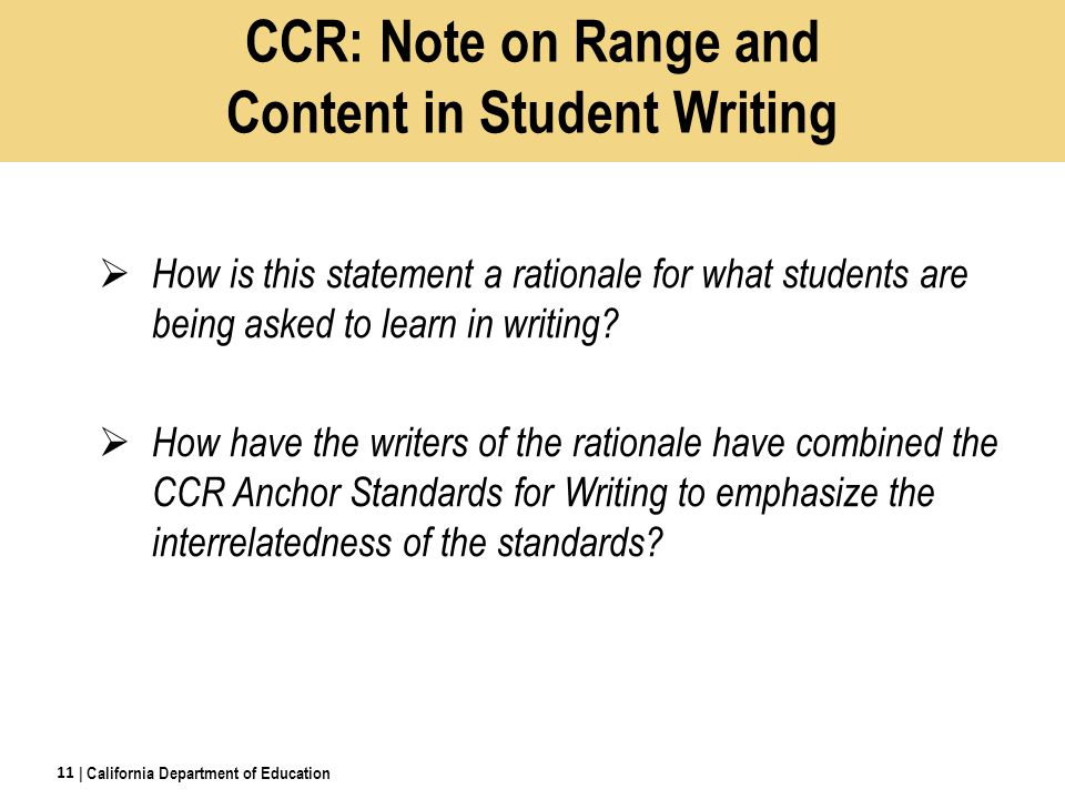 CCR: Note on Range and Content in Student Writing  How is this statement a rationale for what students are being asked to learn in writing.