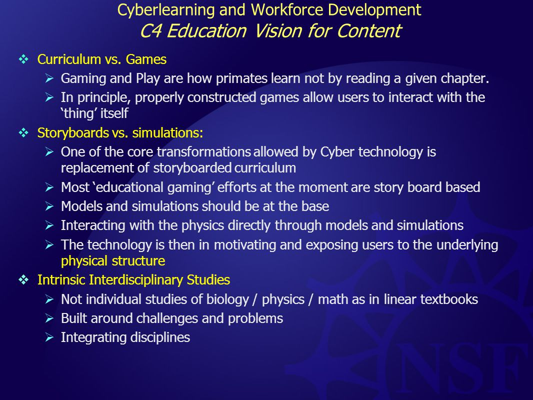 Cyberlearning and Workforce Development C4 Education Vision for Content  Curriculum vs.