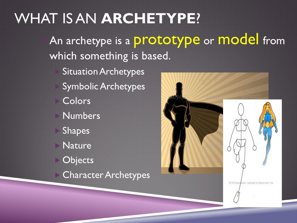 WHAT IS AN ARCHETYPE.  An archetype is a prototype or model from which something is based.