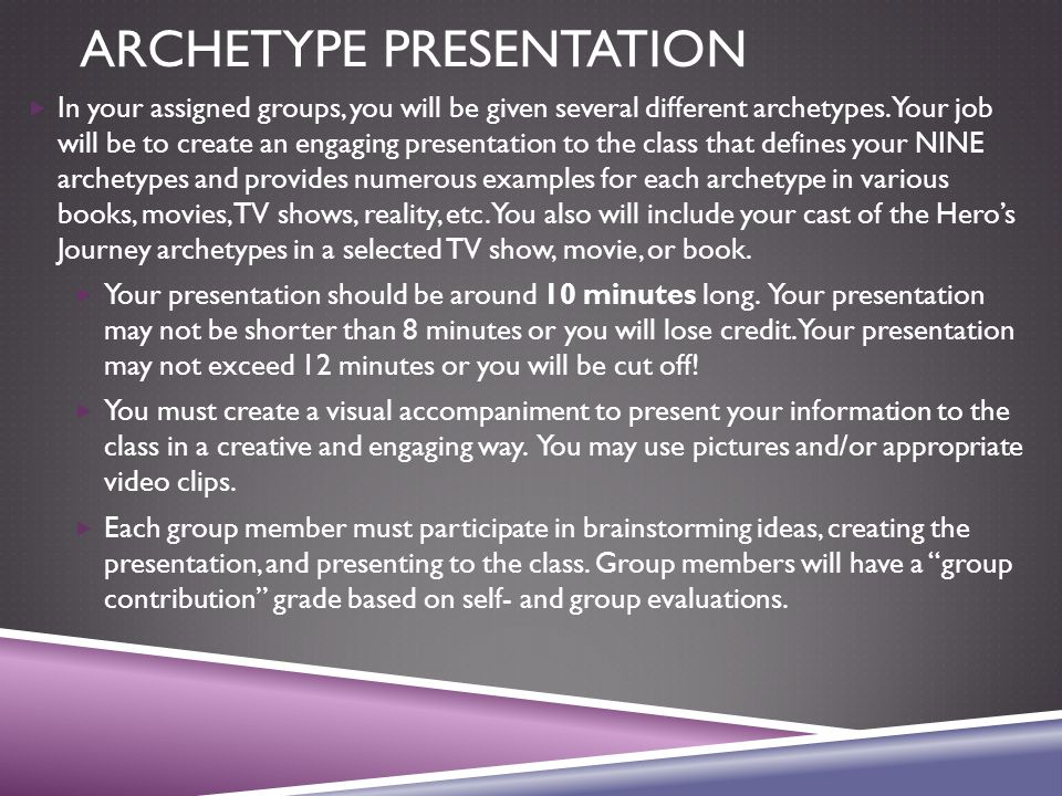 ARCHETYPE PRESENTATION  In your assigned groups, you will be given several different archetypes.