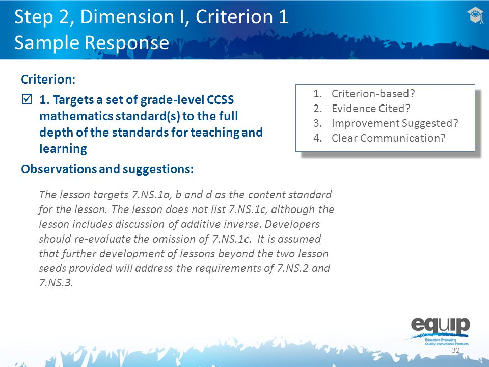 32 Criterion:  1. Targets a set of grade-level CCSS mathematics standard(s) to the full depth of the standards for teaching and learning Observations
