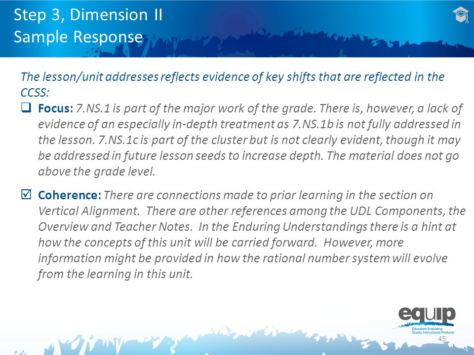 45 The lesson/unit addresses reflects evidence of key shifts that are reflected in the CCSS:  Focus: 7.NS.1 is part of the major work of the grade.