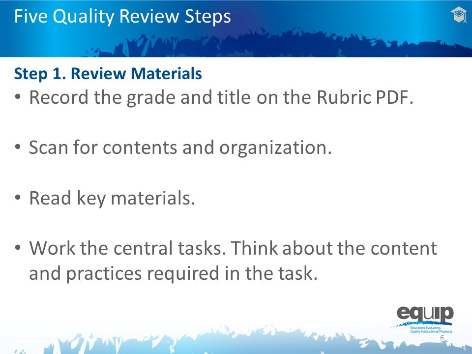 Five Quality Review Steps Step 1.Review Materials Record the grade and title on the Rubric PDF.