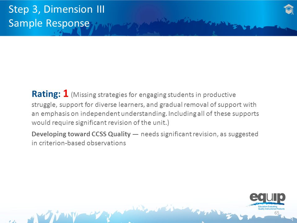65 Rating: 1 (Missing strategies for engaging students in productive struggle, support for diverse learners, and gradual removal of support with an emphasis on independent understanding.