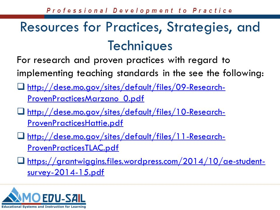 Professional Development to Practice Resources for Practices, Strategies, and Techniques For research and proven practices with regard to implementing