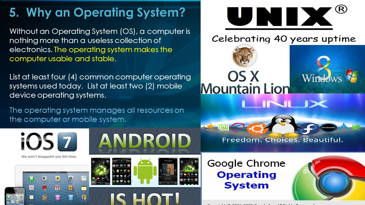 5.Why an Operating System.