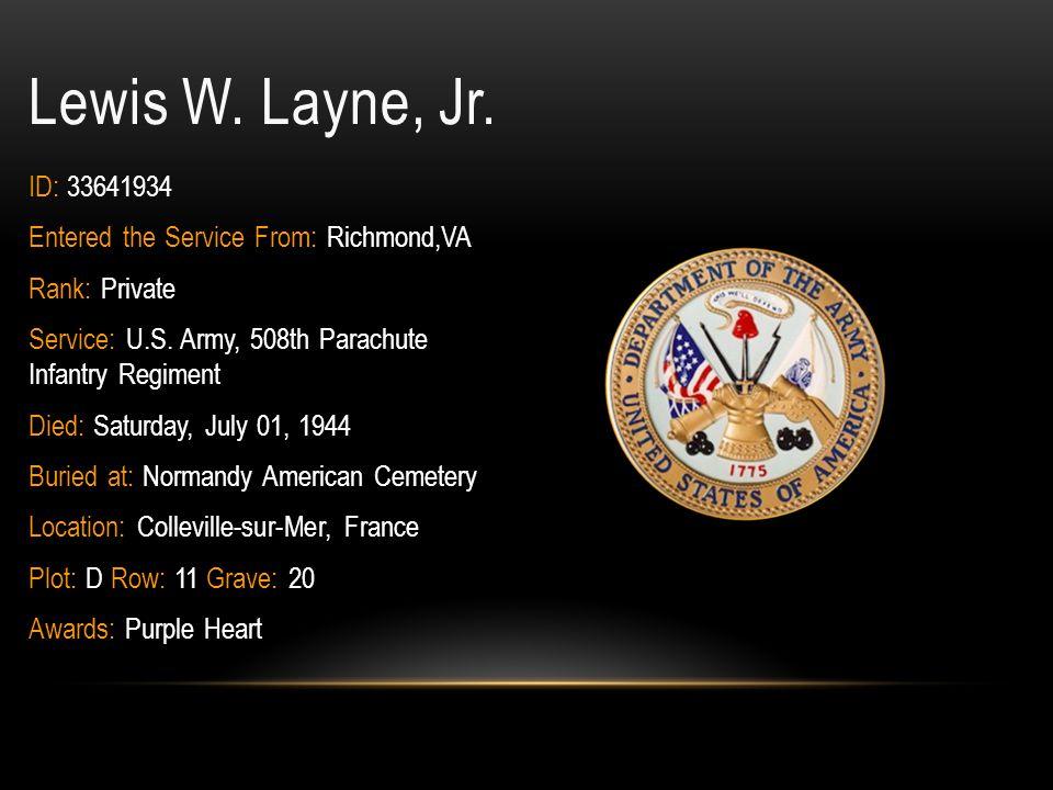 William C.King ID: 0-427747 Rank: Second Lieutenant Branch of Service: U.S.