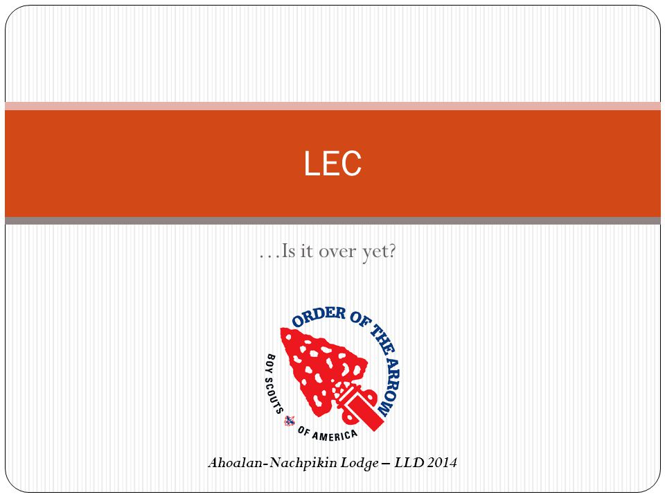 …Is it over yet? LEC Ahoalan-Nachpikin Lodge – LLD 2014