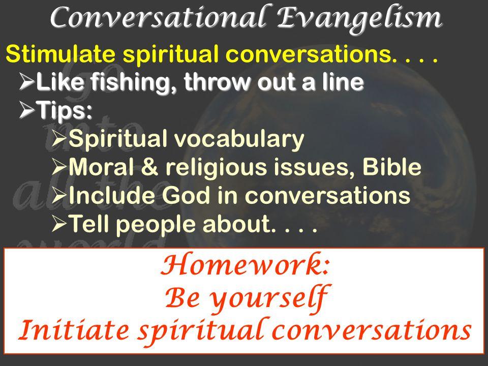 Conversational Evangelism Stimulate spiritual conversations....