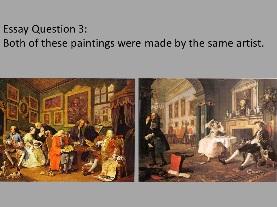 Essay Question 3: Both of these paintings were made by the same artist.