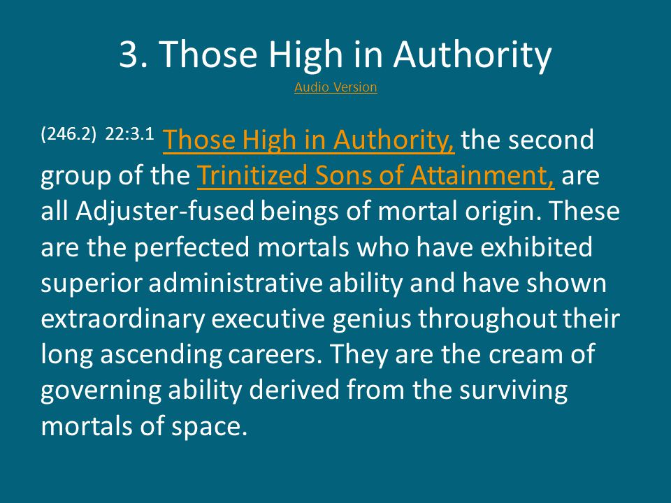 3. Those High in Authority Audio Version Audio Version (246.2) 22:3.1 Those High in Authority, the second group of the Trinitized Sons of Attainment,